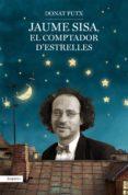 JAUME SISA, EL COMPTADOR D ESTRELLES - 9788497879934 - DONAT PUTX