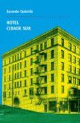 HOTEL CIDADE SUR - 9788498654134 - XERARDO QUINTIA