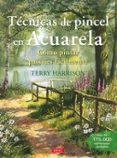 TÉCNICAS DE PINCEL EN ACUARELA - 9788498744934 - TERRY HARRISON
