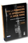 manual para la formacion de operadores de grua torre-miguel angel menendez gonzalez-9788498980134