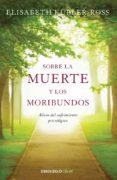 SOBRE LA MUERTE Y LOS MORIBUNDOS - 9788499086934 - ELISABETH KUBLER-ROSS