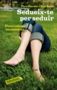 SEDUEIX-TE PER SEDUIR - 9788499301334 - EVA BACH