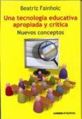 UNA TECNOLOGIA EDUCATIVA APROPIADA Y CRITICA - 9789871851034 - BEATRIZ FAINHOLC