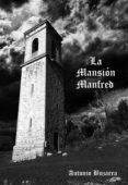 LA MANSIÓN MANFRED (EBOOK) - cdlap00011534 - ANTONIO BUZARRA SAGASTI