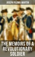 Descargando libros de google THE MEMOIRS OF A REVOLUTIONARY SOLDIER (Spanish Edition) FB2 iBook de JOSEPH PLUMB MARTIN