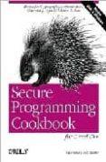 SECURE PROGRAMMING COOKBOOK FOR C AND C++ - 9780596003944 - JOHN VIEGA