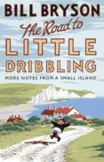 THE ROAD TO LITTLE DRIBBLING: MORE NOTES FROM A SMALL ISLAND - 9780857522344 - BILL BRYSON