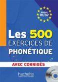 LES 500 EXERCICES DE PHONETIQUE + CD B1/B2 - 9782011557544 - VV.AA.