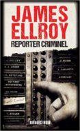 reporter criminel-james ellroy-9782743645144