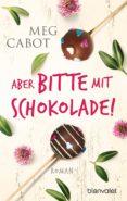 aber bitte mit schokolade! (ebook)-meg cabot-9783641165444