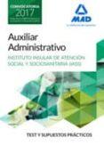AUXILIAR ADMINISTRATIVO DEL INSTITUTO INSULAR DE ATENCION SOCIAL Y SOCIOSANITARIA: TEST Y SUPUESTOS PRACTICOS - 9788414204344 - VV.AA.
