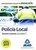 POLICIA LOCAL DE ANDALUCIA: TEMARIO GENERAL (VOL. 1) - 9788414208144 - NO DISPONIBLE