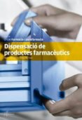 DISPENSACIO DE PRODUCTES FARMACEUTICS - 9788415309444 - BENITO HERNANDEZ