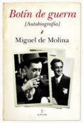 BOTIN DE GUERRA: AUTOBIOGRAFIA DE M. MOLINA - 9788415338444 - MIGUEL DE MOLINA