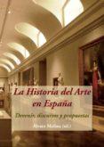 LA HISTORIA DEL ARTE EN ESPAÑA: DEVENIR, DISCURSOS Y PROPUESTAS - 9788416335244 - VV.AA.