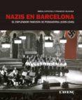 NAZIS EN BARCELONA: EL ESPLENDOR FASCISTA DE POSGUERRA (1939 - 1945) - 9788416853144 - MIREIA CAPDEVILA