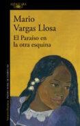EL PARAÍSO EN LA OTRA ESQUINA (EBOOK) - 9788420488844 - MARIO VARGAS LLOSA