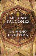 LA MANO DE FATIMA - 9788425343544 - ILDEFONSO FALCONES DE SIERRA