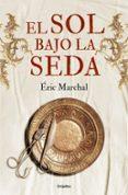 EL SOL BAJO LA SEDA - 9788425349744 - ERIC MARCHAL