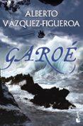 GAROE (PREMIO ALFONSO X EL SABIO DE NOVELA HISTORICA 2010) - 9788427037144 - ALBERTO VAZQUEZ-FIGUEROA