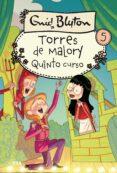 QUINTO GRADO EN TORRES DE MALORY (NUEVA EDICION) - 9788427203044 - ENID BLYTON