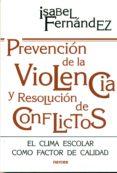 prevención de la violencia y resolución de conflictos (ebook)-isabel fernandez-9788427722644