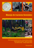 MANEJO DE TRACTORES FORESTALES - 9788428333344 - EDUARDO TOLOSANA ESTEBAN