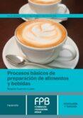 PROCESOS BÁSICOS DE PREPARACIÓN DE ALIMENTOS Y BEBIDAS - 9788428335744 - ROGELIO GUERRERO LUJAN