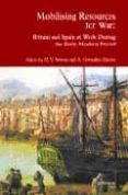 MOBILISING RESOURCES FOR WAR: BRITAIN AND SPAIN AT WORK AT DURING THE EARLY MODERN PERIOD - 9788431323844 - AGUSTIN GONZALEZ ENCISO