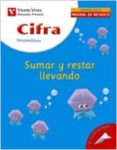 CIFRA. MATEMATICAS 2: SUMAR Y RESTAR LLEVANDO (PRIMARIA) - 9788431675844 - VV.AA.