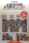 la vida en españa en tiempo de los godos (2ª ed.)-jose orlandis-9788432148644
