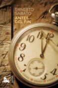 ANTES DEL FIN - 9788432248344 - ERNESTO SABATO