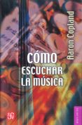 COMO ESCUCHAR LA MUSICA - 9788437507644 - AARON COPLAND