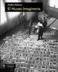 EL MUSEO IMAGINARIO - 9788437637044 - ANDRE MALRAUX