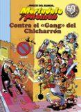 CONTRA EL GANG DEL CHICHARRON - 9788440613844 - F. IBAÑEZ