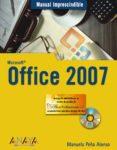OFFICE 2007 (INCLUYE CD-ROM) - 9788441521544 - MANUELA PEÑA ALONSO