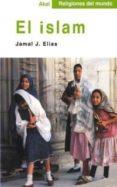 EL ISLAM - 9788446013044 - JAMAL J. ELIAS