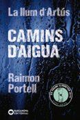 CAMINS D AIGUA - 9788448942144 - RAIMON PORTELL