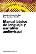 MANUAL BASICO DE LENGUAJE Y NARRATIVA AUDIOVISUAL - 9788449306044 - FEDERICO FERNANDEZ DIEZ