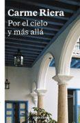 POR EL CIELO Y MAS ALLA - 9788466334044 - CARME RIERA