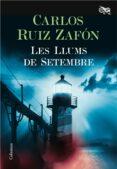 LES LLUMS DE SETEMBRE - 9788466421744 - CARLOS RUIZ ZAFON