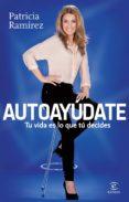 (PE) AUTOAYUDATE - 9788467018844 - PATRICIA RAMIREZ