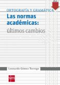 las normas académicas: últimos cambios (ebook-epub) (ebook)-leonardo gomez torrego-9788467576344