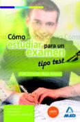COMO ESTUDIAR PARA UN EXAMEN TIPO TEST. - 9788467640144 - VV.AA.