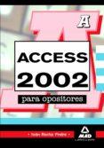 ACCESS 2002 PARA OPOSITORES - 9788467657944 - VV.AA.