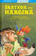 IRATXOA ETA HARGINA - 9788467753844 - VV.AA.