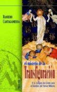 EL MISTERIO DE LA TRANSFIGURACION: O LA IMAGEN DE CRISTO PARA EL HOMBRE DEL TERCER MILENIO - 9788472397644 - RANIERO CANTALAMESSA