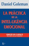 LA PRACTICA DE LA INTEL·LIGENCIA EMOCIONAL - 9788472454644 - DANIEL GOLEMAN