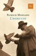 L HORITZO - 9788475881744 - PATRICK MODIANO