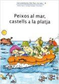 PEIXOS AL MAR, CASTELLS A LA PLATJA - 9788476027844 - ADELINA PALACIN